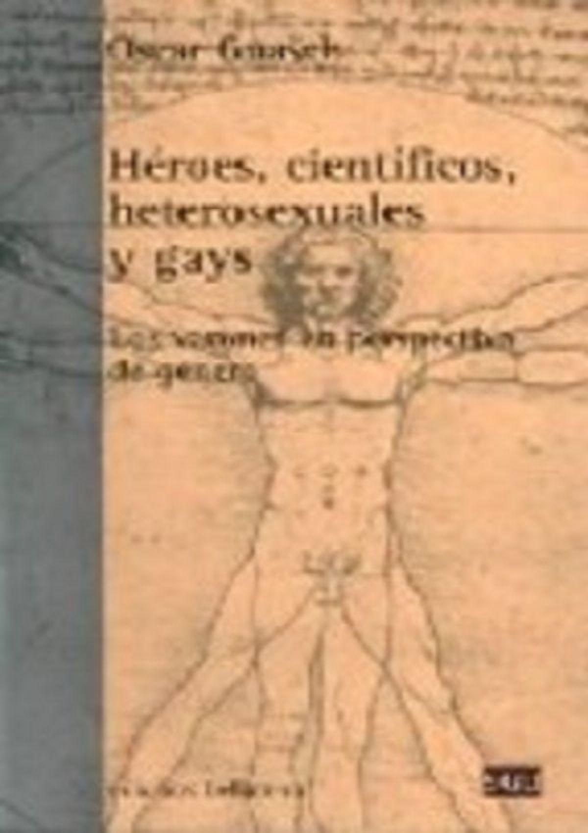 Héroes, científicos, heterosexuales y gays (Los varones en perspectiva de género)